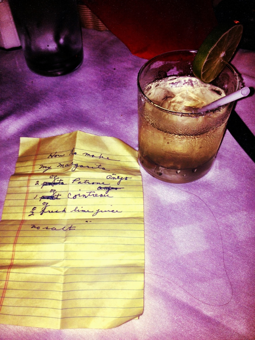 My dad would occasionally hand this to our waiter-It's a list of how to make his favorite kind of margarita.